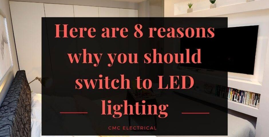 Here are 8 reasons why you should switch to LED lighting