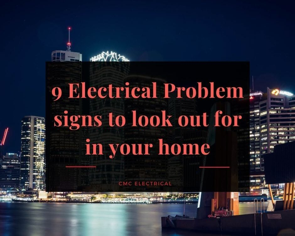 9 Electrical Problem signs to look out for in your home