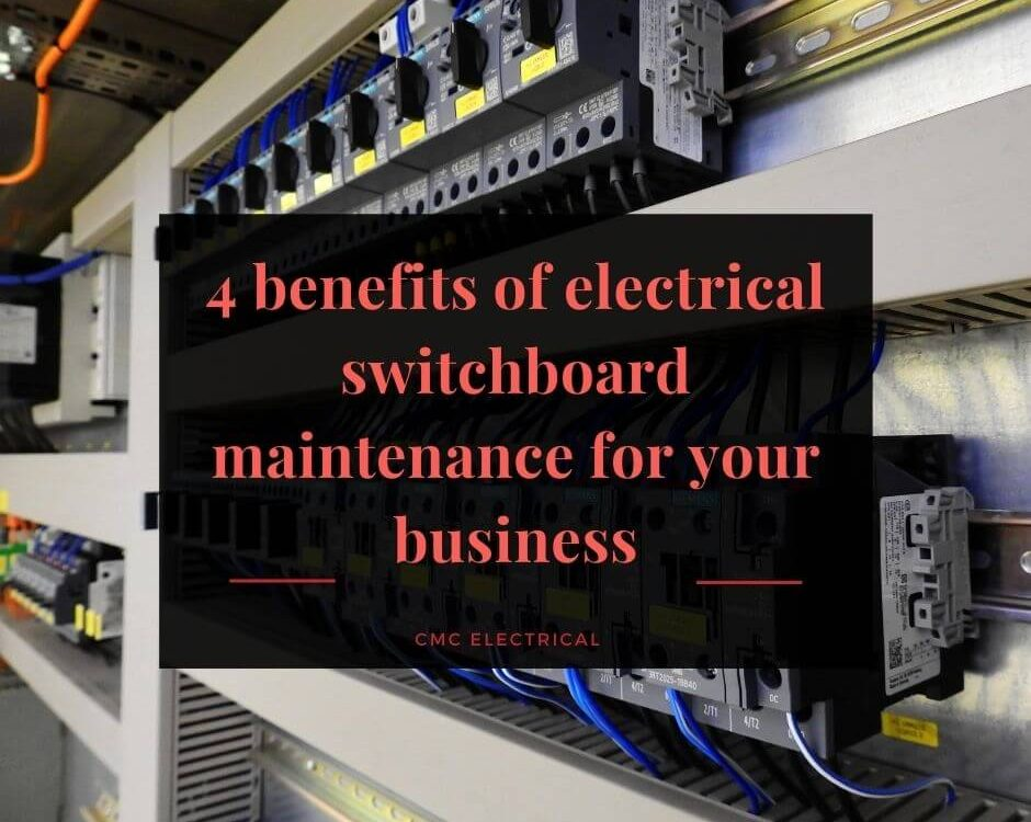 4 benefits of electrical switchboard maintenance for your business